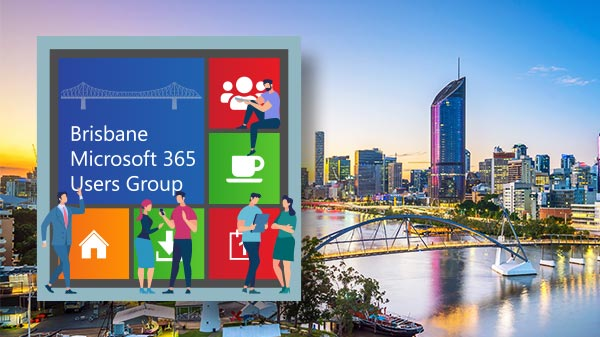 Brisbane Microsoft 365 Users Group – March 2020 VIRTUAL